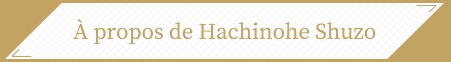 À propos de Hachinohe Shuzo